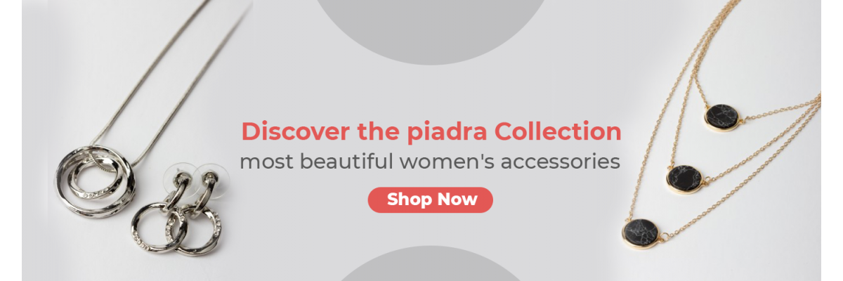 Discover the piadra Collection - most beautiful women's accessories